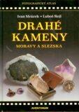 Drahé kameny Moravy a Slezska - Ivan Mrázek, Luboš Rejl