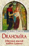 Drahomíra Důstojná sokyně kněžny Ludmily - Oldřiška Ciprová