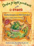 Draka je lepší pozdravit aneb o etiketě - Miloš Kratochvíl, ...