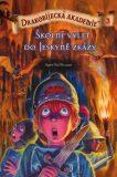 Drakobijecká akademie 3 Školní výlet do Jeskyně zkázy - Kate McMullan
