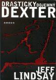 Drasticky dojemný Dexter - Jeff Lindsay