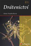 Drátenictví - 2. vydání - Alena Vondrušková