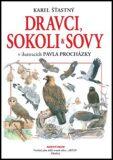 Dravci, sokoli a sovy - Pavel Procházka, ...
