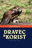Dravec a korisť - Ivan Kňaze