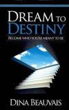 Dream to Destiny - Beauvais Dina