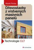 Dřevostavby z vrstvených masivních panelů - Technologie CLT - Marek Pavlas