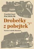 Drobečky z pobejtek - František Karel Pacholík, ...