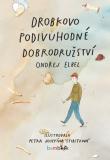 Drobkovo podivuhodné dobrodružství - Ondřej Elbel