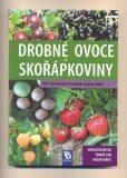 Drobné ovoce a skořápkoviny - Přes 140 barevných fotografií a popisů odrůd - Nesrsta Dušan