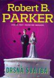 Drsná svatba - Robert B. Parker