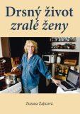 Drsný život zralé ženy - Zuzana Zajícová
