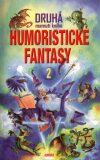 Druhá mamutí kniha humoristické fantasy - Kolektiv autorů