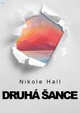 Druhá šance - Nikole Hall