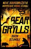 Duch džungle - Bear Grylls