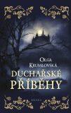 Duchařské příběhy - Olga Krumlovská