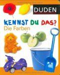 Duden Kennst Du Das? Die Farben - kolektiv autorů