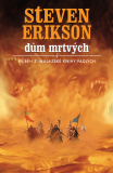 Dům mrtvých - Steven Erikson