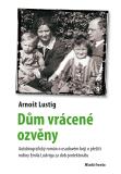 Dům vrácené ozvěny - Arnošt Lustig