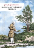 Dumy samotářského chodce - Jean-Jacques Rousseau