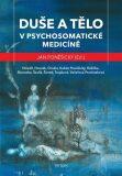 Duše a tělo v psychosomatické medicíně - Jan Poněšický