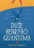 Duše Henryho Quantuma - Pepper Harding