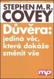 Důvěra: jediná věc, která dokáže změnit - Stephen R. Covey