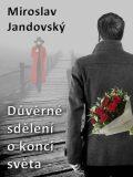 Důverné sdělení o konci světa - Miroslav Jandovský