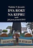 Dva roky na Kypru - Vladislav T. Jiroušek