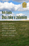 Dva roky v zeleném - Bob Gajda