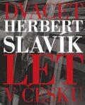 Dvacet let v Česku - Herbert Slavík