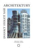 Dvanáct století naší architektury - Miloslav Pojsl, ...