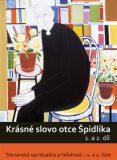 Krásné slovo otce Špidlíka – 1. a 2. díl - Tomáš Špidlík