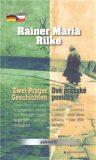 Dvě pražské povídky / Zwei Prager Geschichten - Rainer Maria Rilke