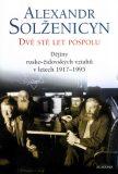 Dvě stě let pospolu II. - Alexandr Solženicyn