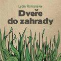Dveře do zahrady - Lydie Romanská
