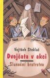 Dvojčata v akci Sluneční bratrstvo - Vojtěch Steklač, ...
