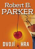 Dvojí hra - Robert B. Parker