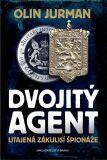 Dvojitý agent - Utajená zákulisí špionáže - Olin Jurman