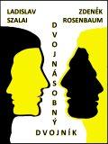 Dvojnásobný dvojník - Ladislav Szalai, ...