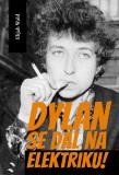 Dylan se dal na elektriku - Elijah Wald