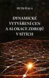 Dynamické vytváření cen a alokace zdrojů v sítích - Petr Fiala