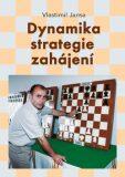 Dynamika strategie zahájení - Vlastimil Jansa