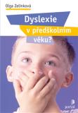 Dyslexie v předškolním věku ? - Zelinková, Olga