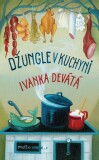 Džungle v kuchyni - Ivanka Devátá
