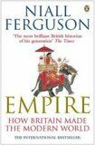 Empire : How Britain Made the Modern World - Niall Ferguson
