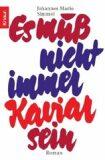 Es muss nicht immer Kaviar sein - Johannes Mario Simmel