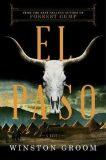 El Paso : A Novel - Winston Groom