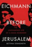 Eichmann Before Jerusalem - Bettina Stangneth