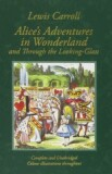 Alice in Wonderland and Through the Looking-Glass : And What Alice Found There (Colour Illustrated Edition) - C.S. Lewis