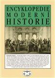 Encyklopedie moderní historie - Petr Luňák, Marek Pečenka